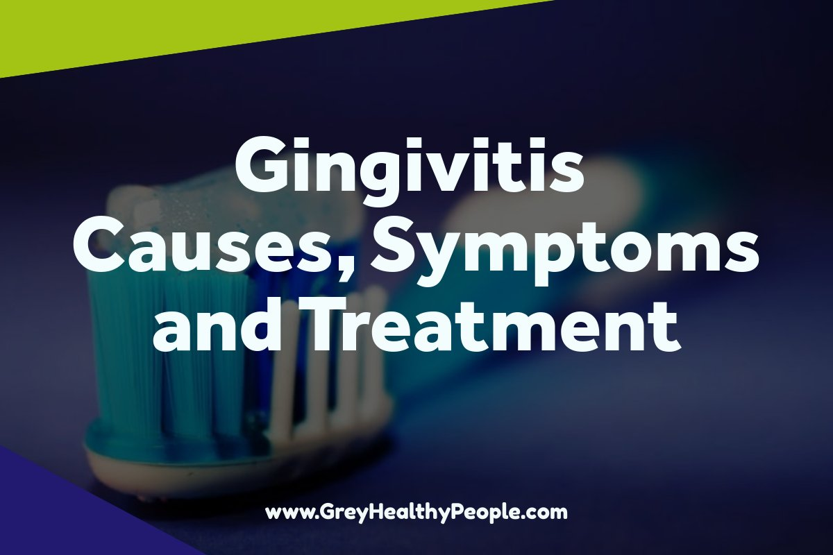 gingivitis causes symptoms treatment