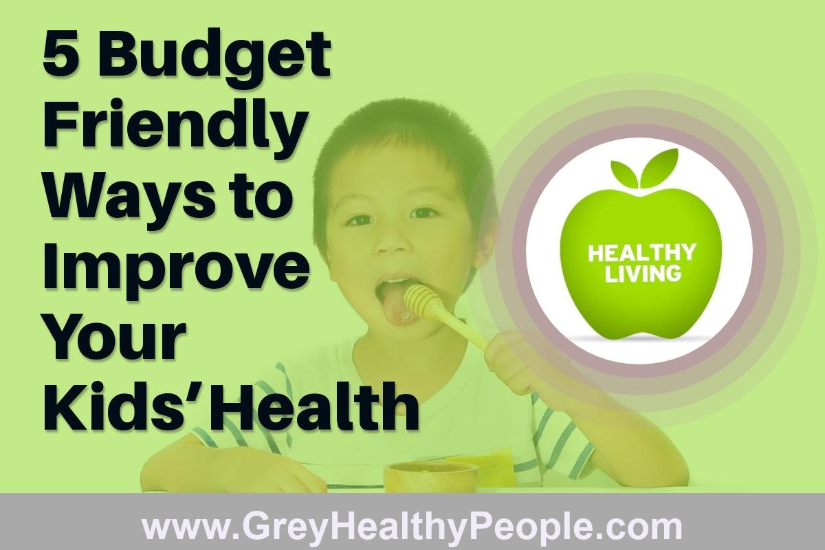 budget friendly ways to improve kids health