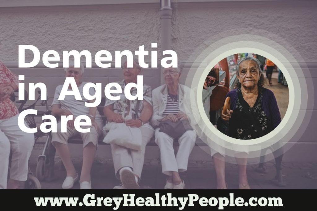 Dementia in Aged Care