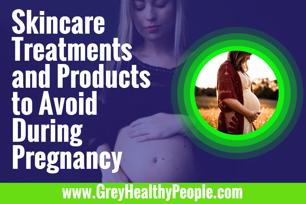 skincare products to avoid during pregnancy