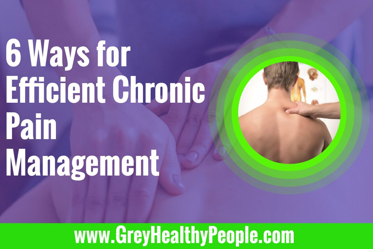 6 ways to deal with chronic pain management