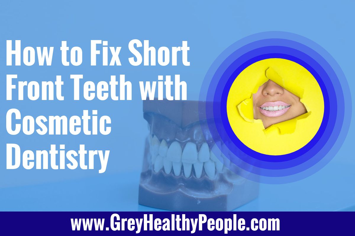 how to fix front teeth with cosmetic dentistry