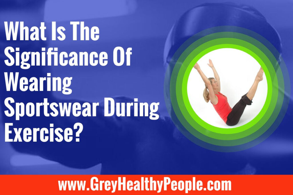 Wearing Sportswear During Exercise