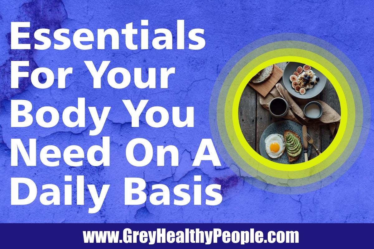 essentials for your body